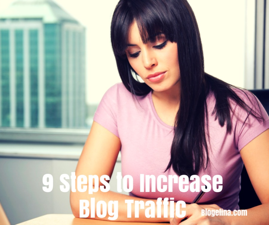Increase Your Blog Traffic in 9 Steps