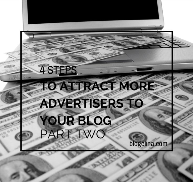 4 Steps to Attract More Advertisers to Your Blog – Part Two