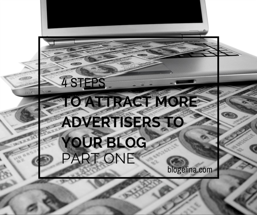 4 Steps to Attract More Advertisers to Your Blog - Blogelina