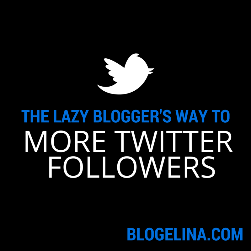 The Lazy Blogger's Way to more Twitter Followers
