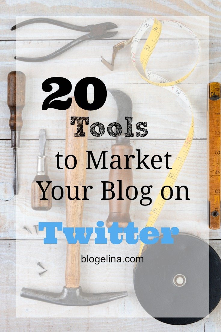 20 Tools to Use in Marketing Your Blog on Twitter