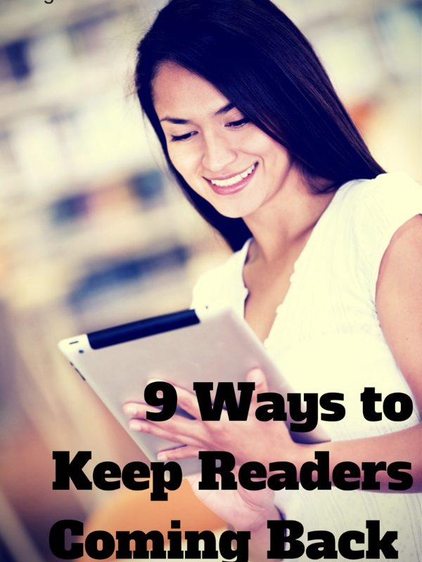 9 Ways to Keep Readers Coming Back for More