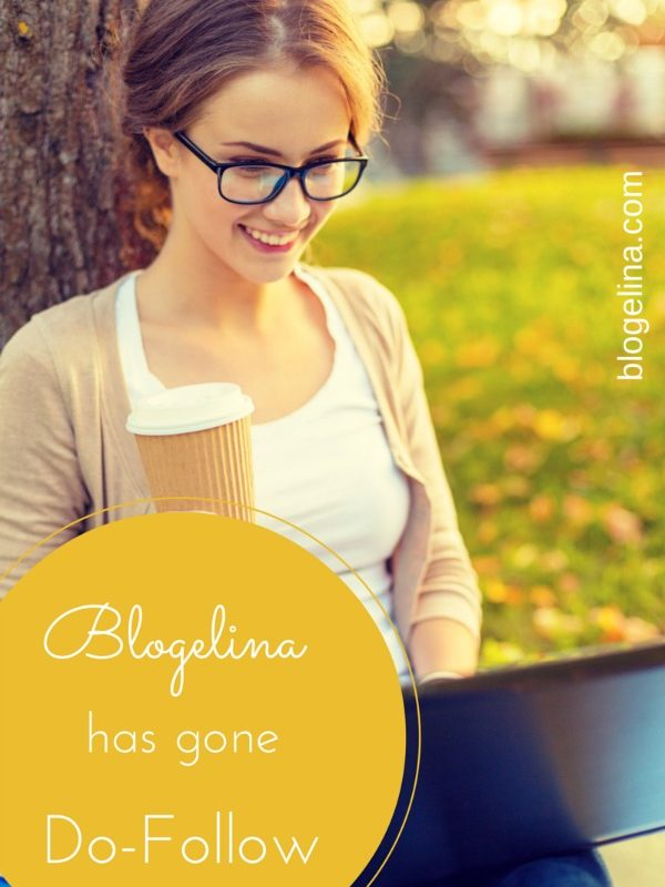 Announcing: Blogelina has gone Do-Follow