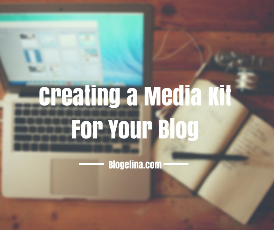 Creating a Media Kit for Your Blog -  Blogelina