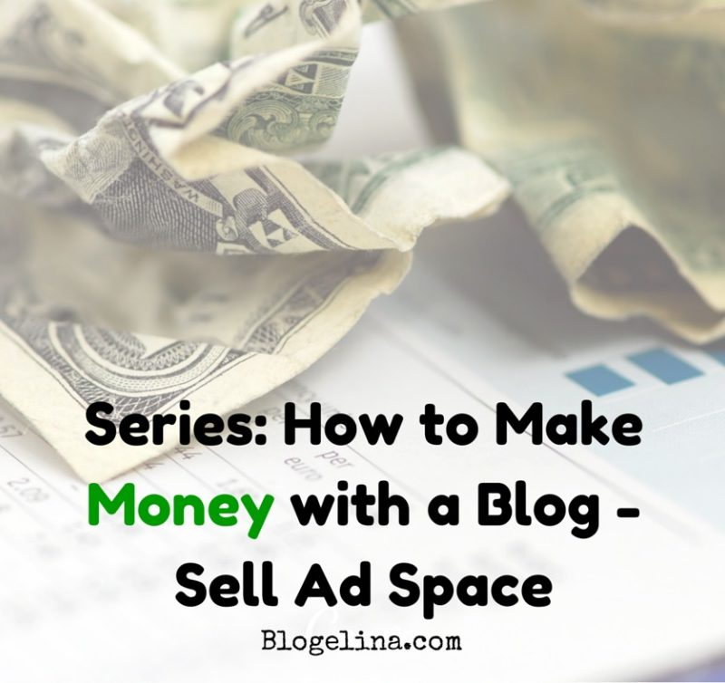 Series: How to Make Money With a Blog – Sell Ad Space