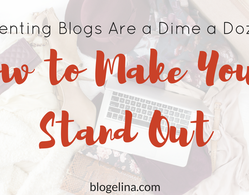 Parenting Blogs Are a Dime a Dozen: How to Make Yours Stand Out