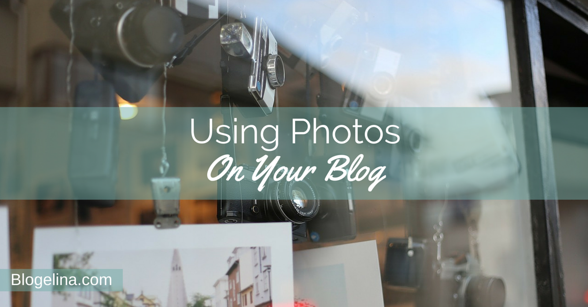 Using Photos on Your Blog - Blogelina (1)