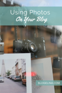 Using Photos on Your Blog - Blogelina