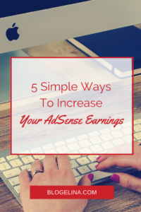 5 Simple Ways To Increase Your AdSense Earnings - Blogelina (1)