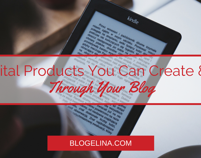 8 Digital Products You Can Create & Sell Through Your Blog