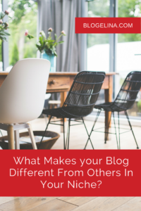 What Makes your Blog Different From Others In Your Niche- - Blogelina.