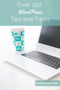 Over 150 WordPress Tips and Tricks - Blogelina