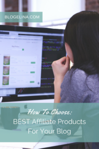 How To Choose The BEST Affiliate Products For Your Blog - Blogelina