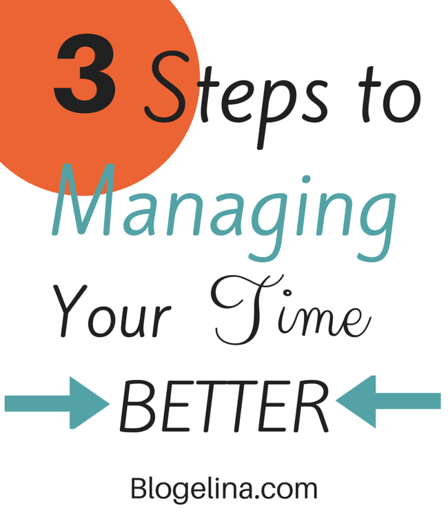 3 steps to managing your time better