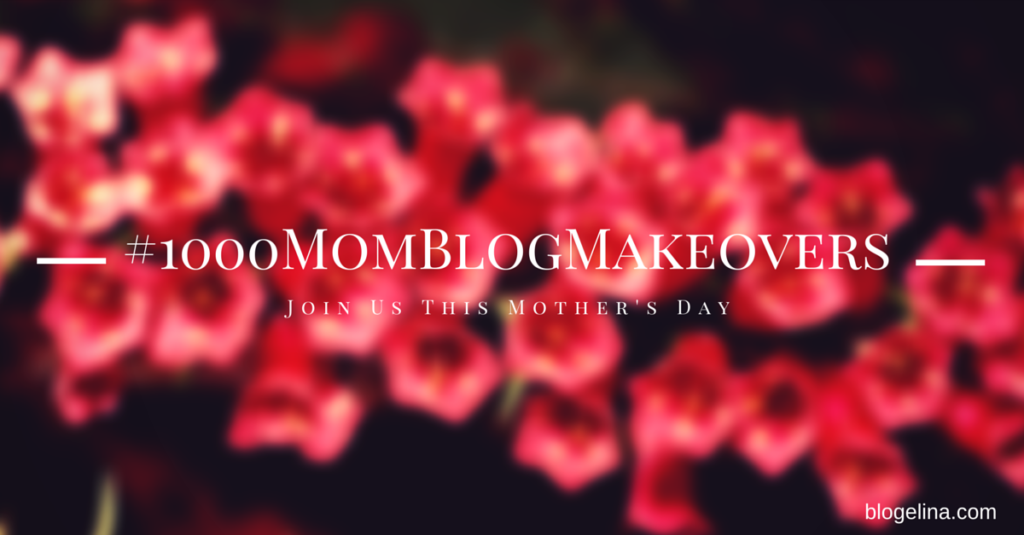 http://blogelina.com/2015/04/29/1000momblogmakeovers-blogelina-is-doing-something-big-for-moms-this-mothers-day/