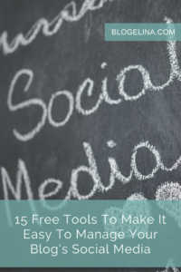 15 Free Tools To Make It Easy To Manage Your Blog's Social Media - Blogelina