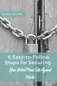 6 Easy-to-Follow Steps for Securing Your WordPress Site Against Hacks - Blogelina