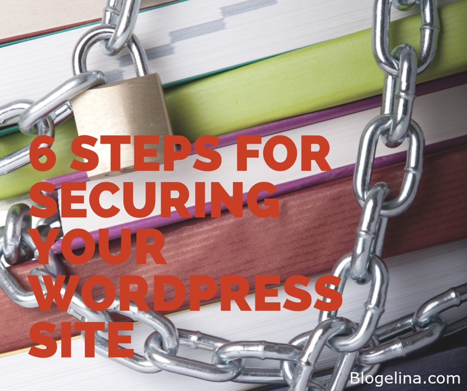 6 Steps for Securing Your WordPress Site - Blogelina