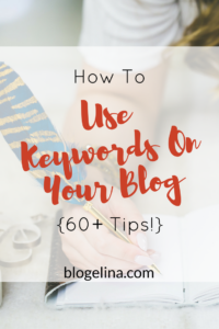 how-to-best-use-keywords-on-your-blog-60-tips-blogelina