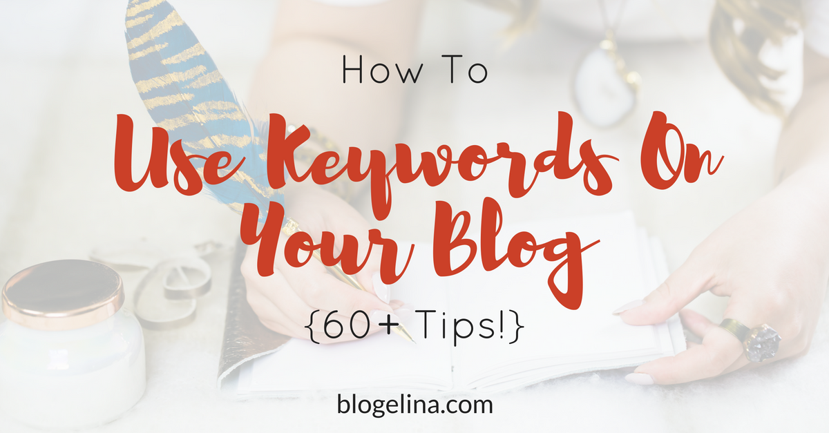 how-to-best-use-keywords-on-your-blog-60-tips