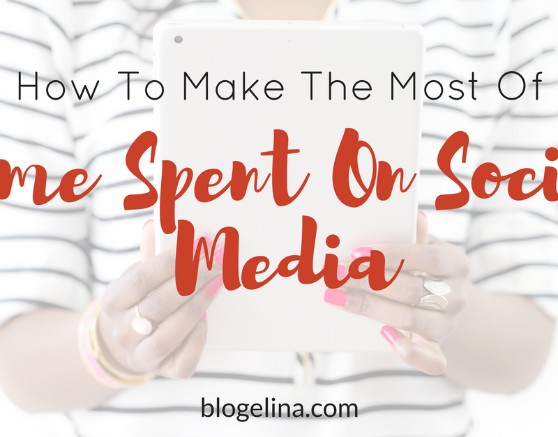 How To Make The Most Of Time Spent On Social Media