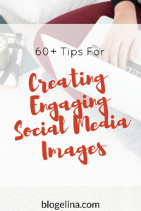 60-tips-for-creating-engaging-social-media-images-blogelina