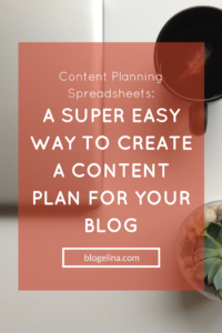 Content Planning Spreadsheets- A Super Easy Way To Create A Content Plan For Your Blog - Blogelina