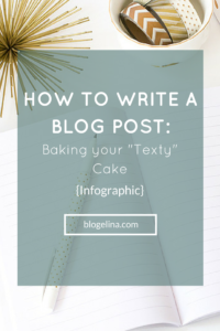 How to Write a Blog Post- Baking your -Texty- Cake {Infographic} - Blogelina