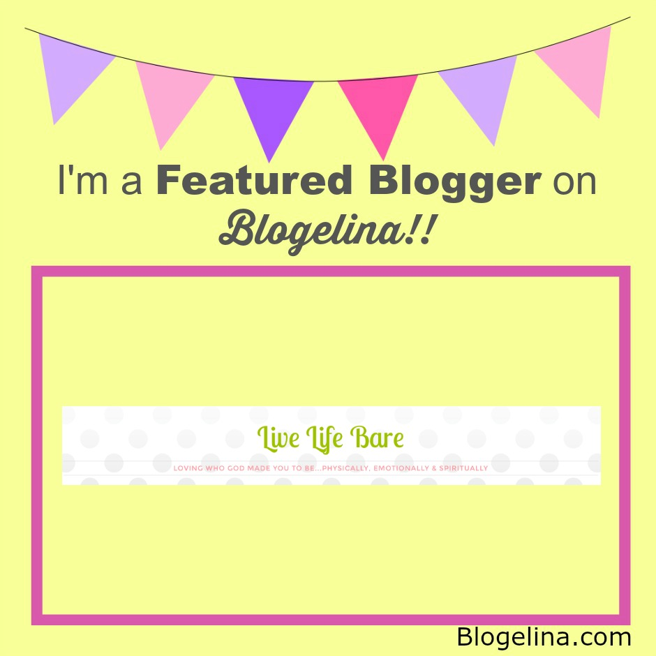 I'm a Featured Blogger - Blogelina - Live Life Bare