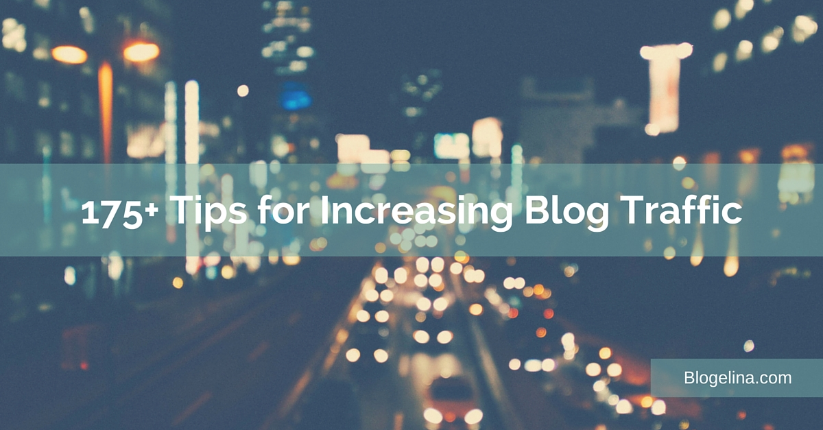175+ Tips for Increasing Blog Traffic - Blogelina (1)
