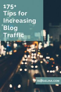175+ Tips for Increasing Blog Traffic - Blogelina