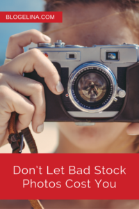 Don't Let Bad Stock Photos Cost You - Blogelina