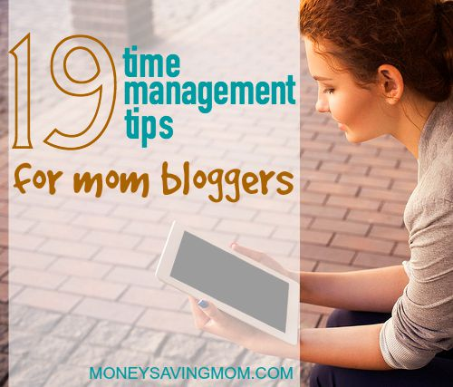 19 Time Management Tips for Mom Bloggers