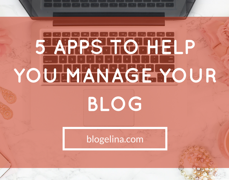 5 Apps to Help You Manage Your Blog