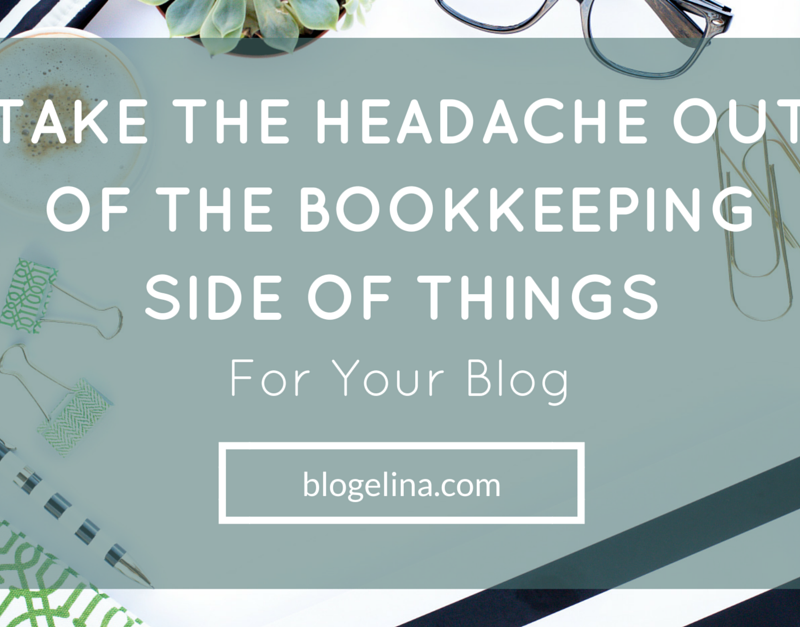 Take The Headache Out Of The Bookkeeping Side Of Things For Your Blog