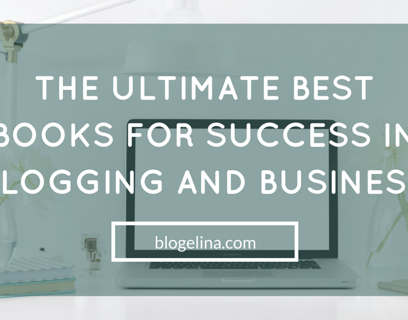 The ULTIMATE Best Books for Success in Blogging and Business
