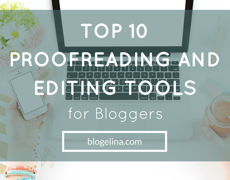 Top 10 Proofreading and Editing Tools for Bloggers