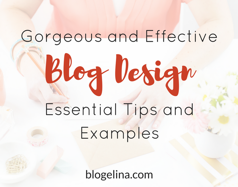 Gorgeous and Effective Blog Design – Essential Tips and Examples