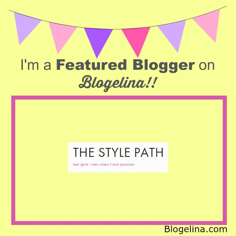 I'm a Featured Blogger - Blogelina - The Style Path