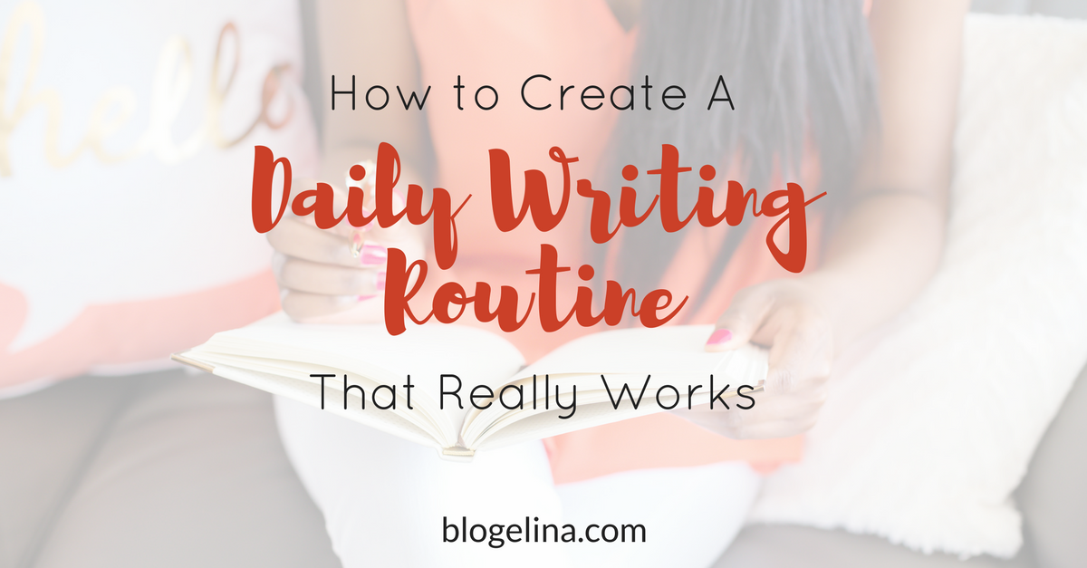 How to Create a Daily Writing Routine That Really Works