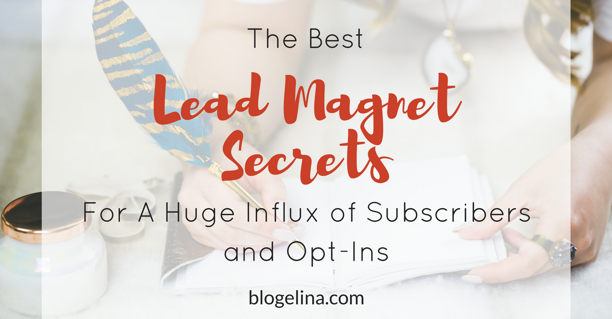 Lead Magnet Secrets For A Huge Influx of Subscribers and Opt-Ins