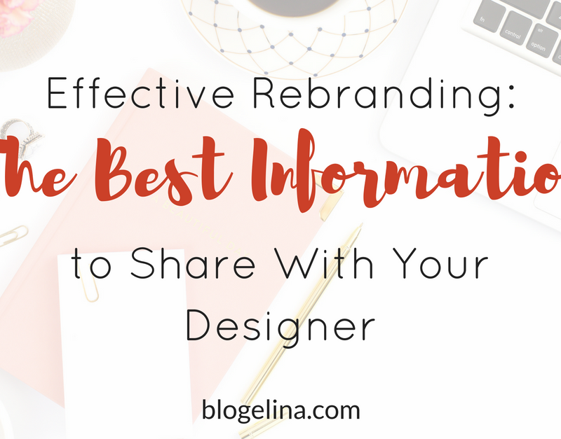 Effective Rebranding: The Best Information to Share With Your Designer