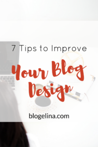 7 Tips to Improve Your Blog Design - Blogelina (1)