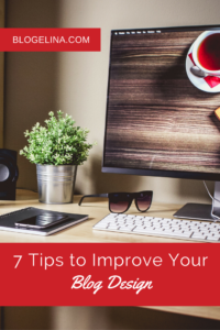 7 Tips to Improve Your Blog Design - Blogelina