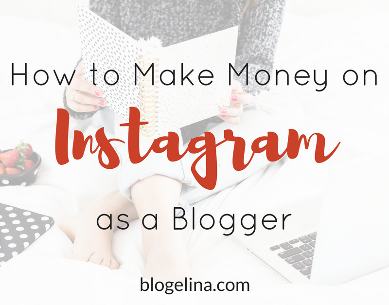 How to Make Money on Instagram as a Blogger