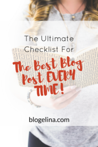 the-ultimate-checklist-for-the-best-blog-post-every-time-blogelina