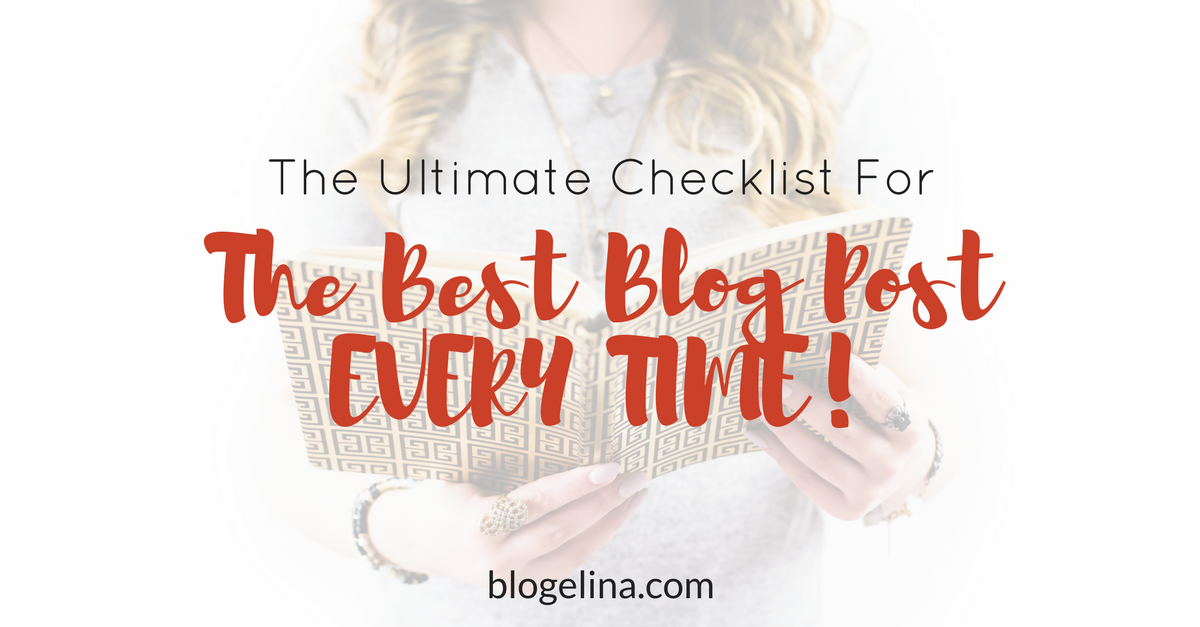 the-ultimate-checklist-for-the-best-blog-post-every-time