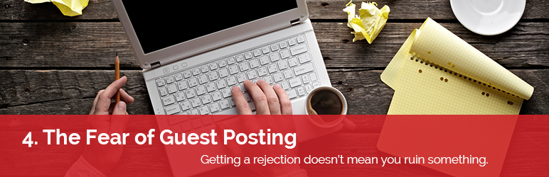 4. The Fear of Guest Posting