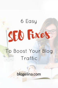 6-easy-seo-fixes-to-boost-your-blog-traffic-blogelina