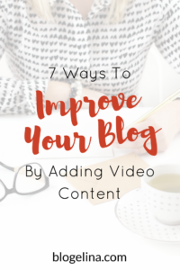7-ways-to-improve-your-blog-by-adding-video-content-blogelina